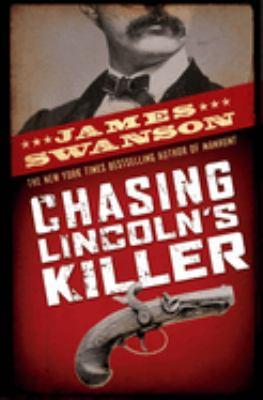 Chasing Lincoln's Killer 9780439903547