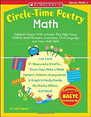 Circle-Time Poetry: Math: Delightful Poems with Activities That Help Young Children Build Phonemic Awareness, Oral Language, and Early Math Skil 9780439529761