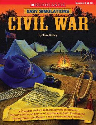 Civil War: A Complete Tool Kit with Background Information, Primary Sources, and More to Help Students Build Reading and Writing 9780439522199