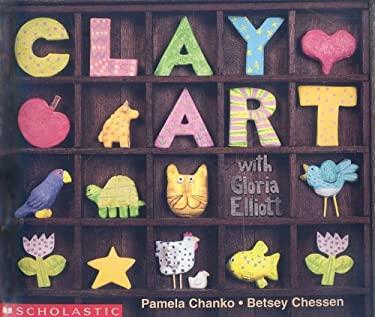 Clay Art with Gloria Elliott 9780439045957