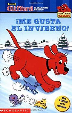 Clifford: Me Gusta El Invierno!: Winter Ice Is Nice (Me Gusta El Invierno!) 9780439395236