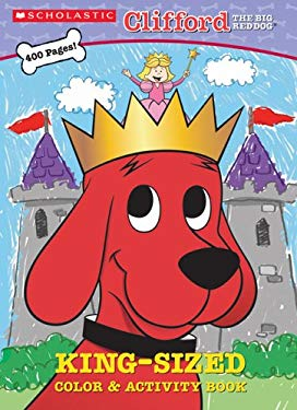 Clifford: King-Sized Color & Activity Book 9780439789554