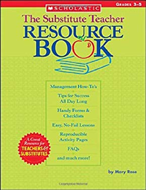 The Substitute Teacher Resource Book: Grades 3-5 9780439444118
