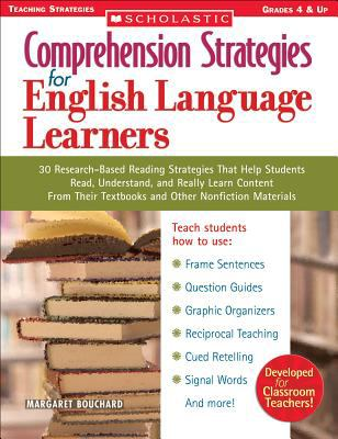 Comprehension Strategies for English Language Learners: 30 Research-Based Reading Strategies That Help Students Read, Understand, and Really Learn Con 9780439554282