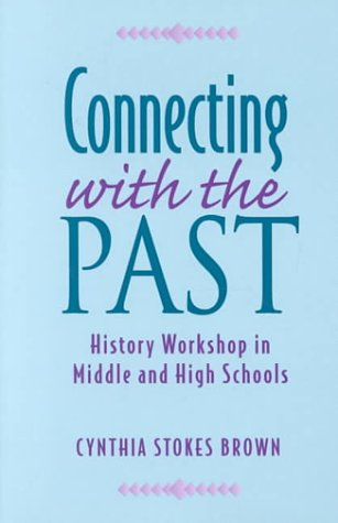 Connecting with the Past: History Workshop in Middle and High Schools 9780435089016