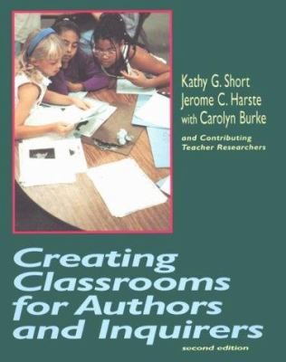 Creating Classrooms for Authors and Inquirers, Second Edition 9780435088507