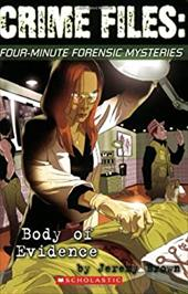 Crime Files: Four-Minute Forensic Mysteries: Body of Evidence 1380496
