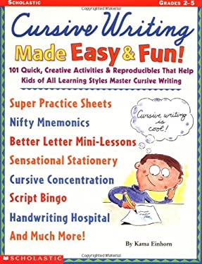 Cursive Writing Made Easy & Fun!: 101 Quick, Creative Activities & Reproducible That Help Kids of All Learning Styles Master Cursive Writing 9780439113694