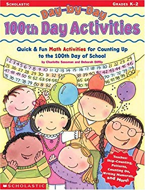 Day-By-Day 100th Day Activities: Quick & Fun Math Activities for Counting Up to the 100th Day of School 9780439320689