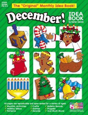 December!: A Creative Idea Book for the Elementary Teacher, Grades K-3 9780439503808