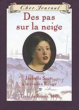 Des Pas Sur La Neige: Isabelle Scott a la Riviere Rouge, Terre de Rupert, 1815 9780439941532
