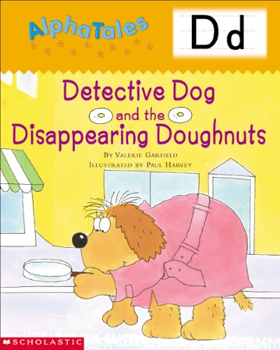 Alphatales (Letter D: Detective Dog and the Disappearing Donuts): A Series of 26 Irresistible Animal Storybooks That Build Phonemic Awareness & Teach 9780439165273