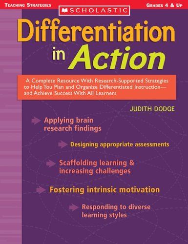 Differentiation in Action: A Complete Resource with Research-Supported Strategies to Help You Plan and Organize Differentiated Instruction--And A 9780439650915