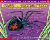 Do All Spiders Spin Webs?: Questions and Answers about Spiders 1372475