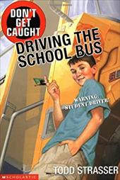 Don't Get Caught Driving the School Bus 1373945