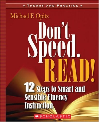 Don't Speed-Read!: 12 Steps to Smart and Sensible Fluency Instruction 9780439926508