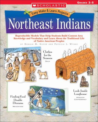 Easy Make & Learn Projects Northeast Indians: Grades 3-5 9780439241168