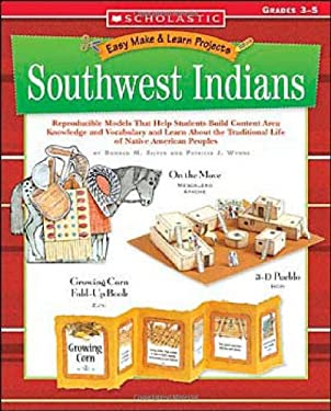 Easy Make & Learn Projects Southwest Indians: Grades 3-5 9780439241151