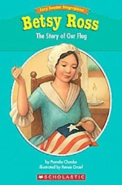 Easy Reader Biographies: Betsy Ross: The Story of Our Flag 9780439774215