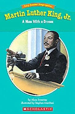 Easy Reader Biographies: Martin Luther King, JR.: A Man with a Dream 9780439774192