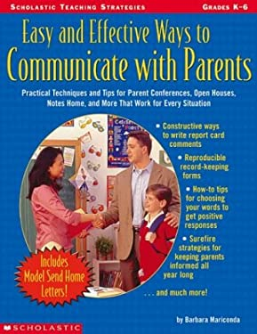 Easy and Effective Ways to Communicate with Parents: Grades K-6 9780439297097
