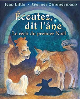 Ecoutez, Dit L'Ane: Le Recit Du Premier Noel 9780439957830
