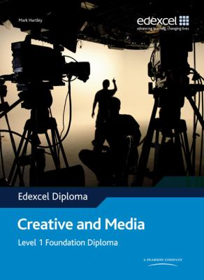 Edexcel Diploma: Creative and Media: Level 1 Foundation Diploma Student Book 9780435500450