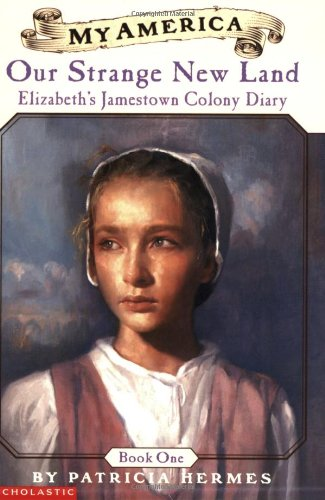 Elizabeth's Jamestown Colony Diaries: Book One: Our Strange New Land 9780439368988