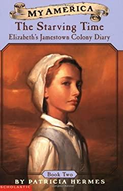 Starving Time Bk. 2 : Elizabeth's Jamestown Colony Diary