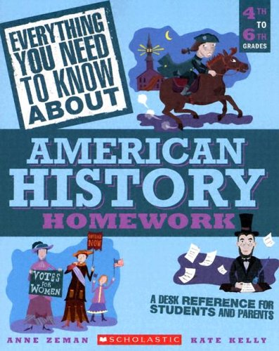 Everything You Need to Know about American History Homework: 4th to 6th Grades 9780439625203