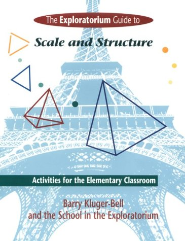 Exploratorium Guide to Scale and Structure: Activities for the Elementary Classroom 9780435083724