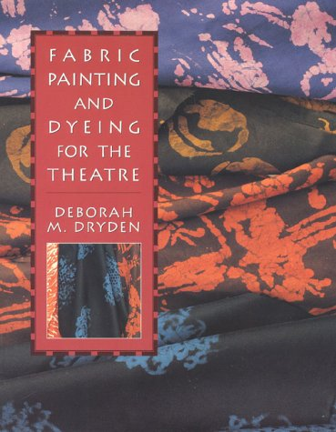 Fabric Painting and Dyeing for the Theatre 9780435086244