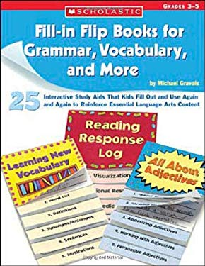 Fill-In Flip Books for Grammar, Vocabulary, and More: Grades 3-5 9780439676823