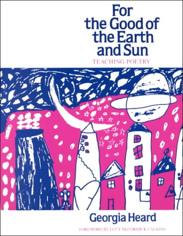 For the Good of the Earth and Sun: Teaching Poetry 9780435084950