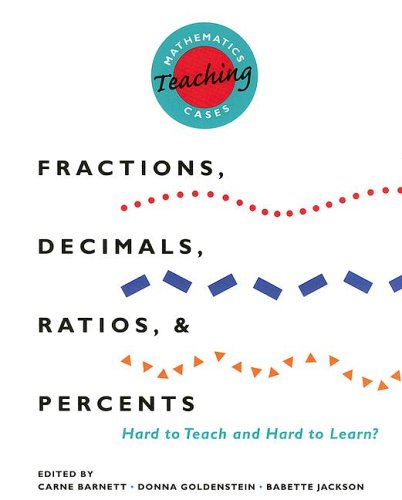 Fractions, Decimals, Ratios, and Percents: Hard to Teach and Hard to Learn? 9780435083571