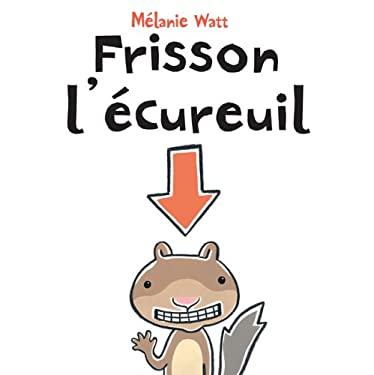 Frisson L'Ecureuil 9780439940474