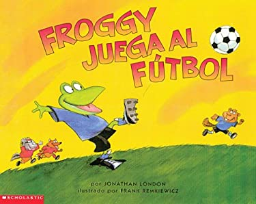 Froggy Plays Soccer 9780439243216