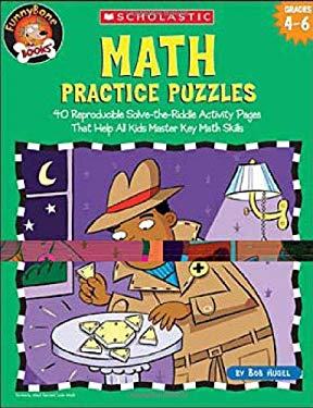 Math Practice Puzzles: 40 Reproducible Solve-The-Riddle Activity Pages That Help All Kids Master Key Math Skills 9780439720854
