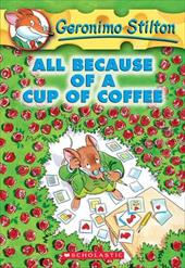 Geronimo Stilton #10: All Because of a Cup of Coffee 1378444