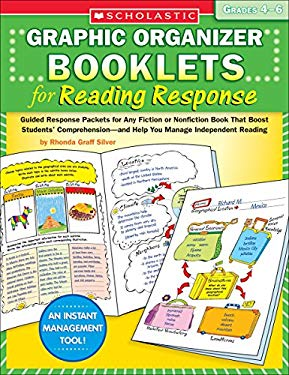 Graphic Organizer Booklets for Reading Response: Grades 4-6: Guided Response Packets for Any Fiction or Nonfiction Book That Boost Students' Comprehen 9780439661188
