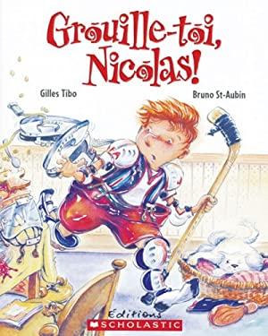 Grouille-Toi, Nicolas! 9780439962766