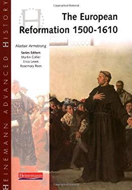 Heinemann Advanced History: European Reformation 1500-1610