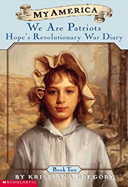 Hope's Revolutionary War Diaries: Book Two: We Are Patriots 9780439369060