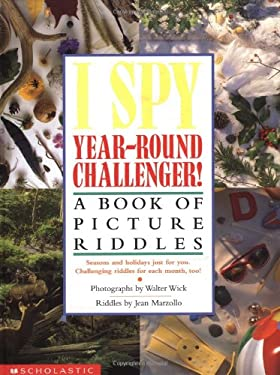 I Spy Year Round Challenger: A Book of Picture Riddles 9780439316347