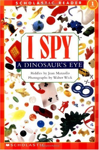 Scholastic Reader Level 1: I Spy a Dinosaur's Eye 9780439524711