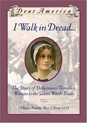 I Walk in Dread, the Diary of Deliverance Trembley, Witness 9780439249737