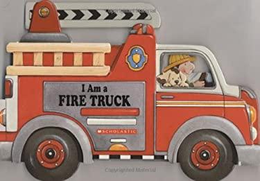 I'm a Fire Truck 9780439916189