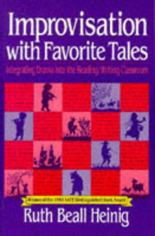 Improvisation with Favorite Tales: Integrating Drama Into the Reading/Writing Classroom 9780435086091
