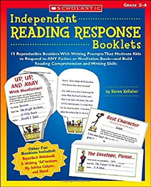 Independent Reading Response Booklets: 15 Reproducible Booklets with Writing Prompts That Motivate Kids to Respond to Any Fiction or Nonfiction Book-A 9780439395137