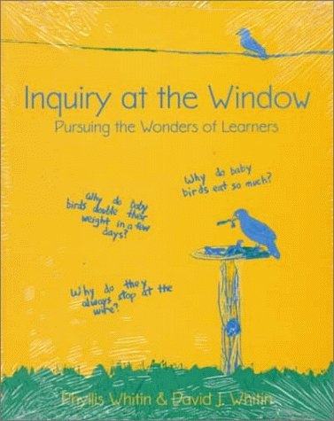 Inquiry at the Window: Pursuing the Wonders of Learners 9780435071318